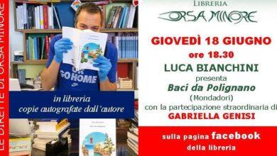 Photo of LE DIRETTE DELL'ORSA – giovedì 18  giugno LUCA BIANCHINI presenta BACI DA POLIGNANO
