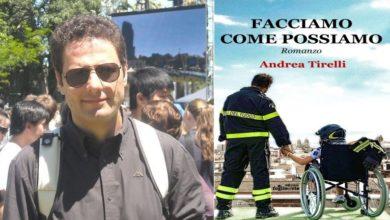 Photo of FACCIAMO COME POSSIAMO, IL NUOVO ROMANZO DI ANDREA TIRELLI –  UN VIAGGIO NELL'UMANITA' IN DIVENIRE E NELL'INCONTRO CON L'ALTRO