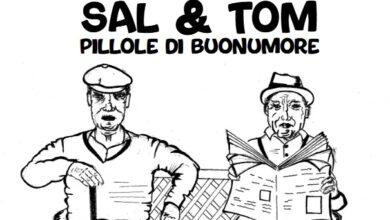 """Photo of NASCE """"SAL E TOM"""" PILLOLE DI BUONUMORE, TRA FUMETTO E IRONIA"""